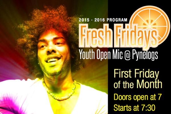 Fresh Fridays – Youth Open Mic @ Pynelogs